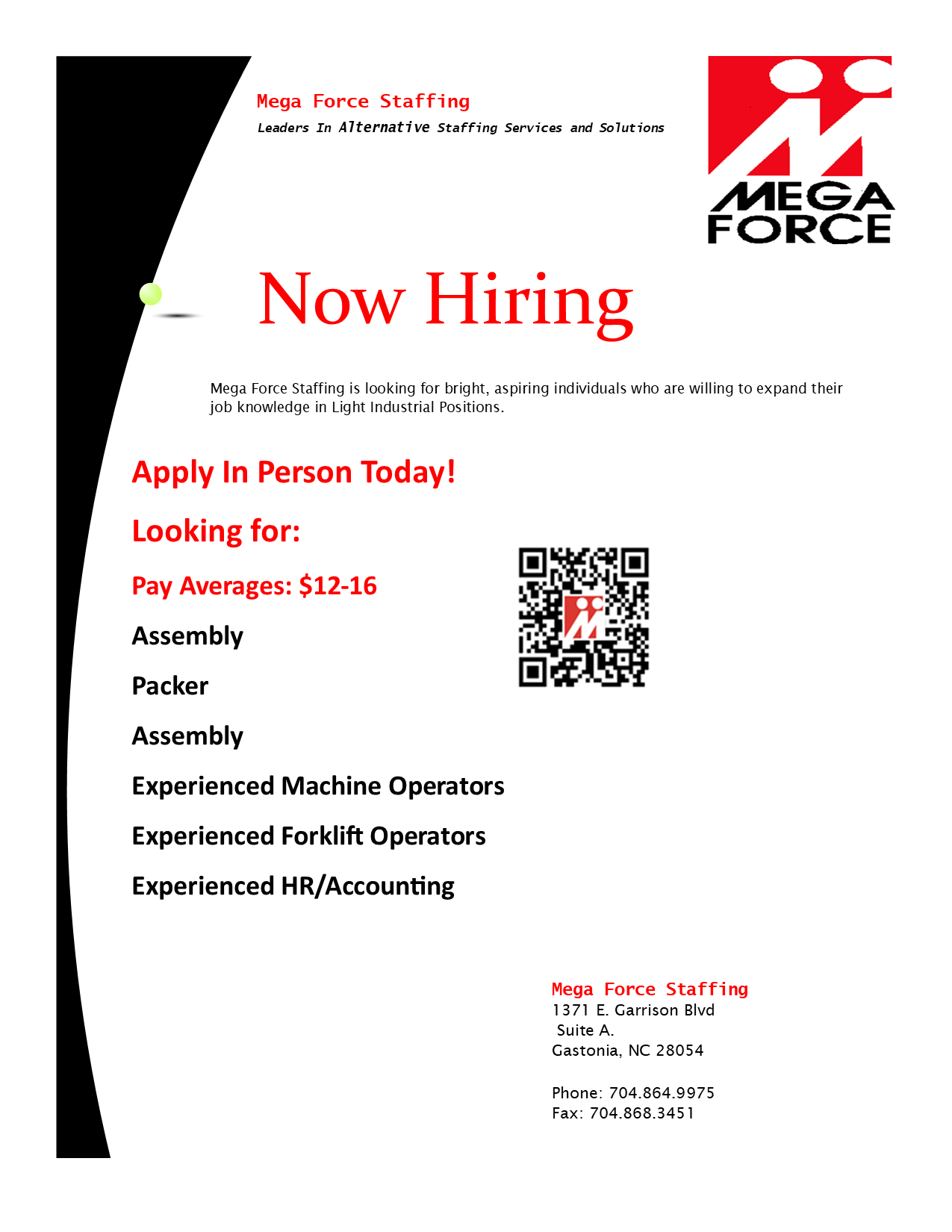 Mega Force Staffing is hiring for several positions